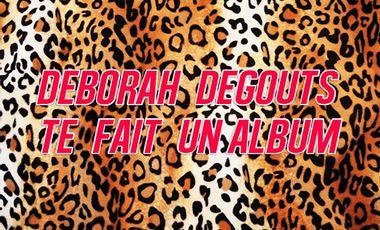 Visueel van project Déborah Dégouts te fait un album
