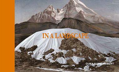 Visueel van project IN A LANDSCAPE, un livre de Guillaume Hebert