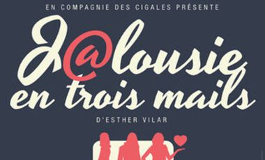 Project visual Pièce de théâtre Jalousie en 3 mails d'Esther Vilar