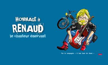 Visuel du projet Spectacle musical théâtralisé en hommage à RENAUD: le chanteur énervant