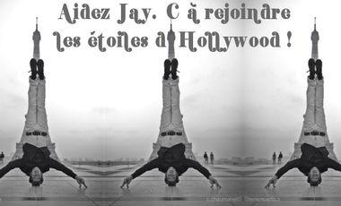 Visuel du projet Aidez Jay C. à rejoindre les étoiles d'Hollywood !!