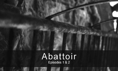 Visuel du projet Abattoir - Episode 1 & 2