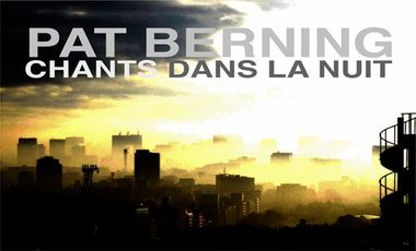 Visueel van project Pat Berning - Nouvel Album: Chants dans la nuit..