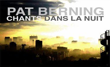 Visuel du projet Pat Berning - Nouvel Album: Chants dans la nuit..