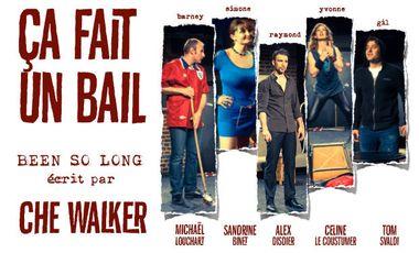 Visuel du projet CA FAIT UN BAIL - une pièce de Che Walker (Been So Long)