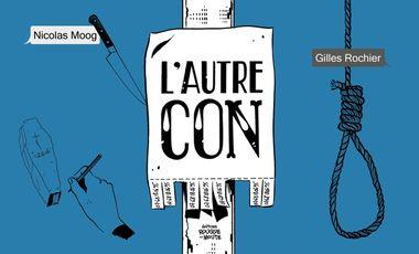 Visueel van project L'Autre Con (Gilles Rochier et Nicolas Moog)
