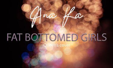 Visueel van project Ana Ka - Fat Bottomed Girls (Queen Cover)