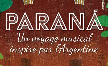 Visueel van project PARANÁ, un voyage musical inspiré par l'Argentine