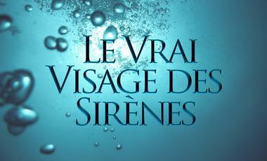 Visueel van project LE VRAI VISAGE DES SIRÈNES