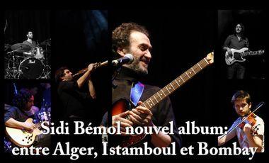 Visuel du projet Sidi Bémol, nouvel album: entre Alger, Istamboul et Bombay