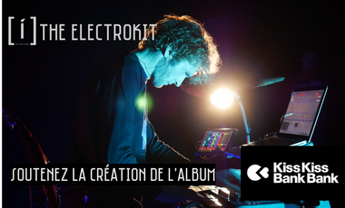 Project visual THE ELECTROKIT // Premier album