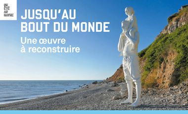 Visueel van project Jusqu'au Bout du Monde, une oeuvre à reconstruire
