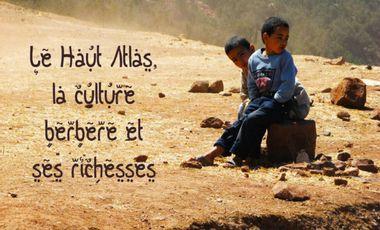 Project visual Le Haut Atlas, la culture berbère et ses richesses