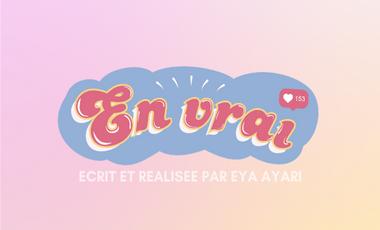 Visueel van project EN VRAI, court-métrage réalisé par Eya Ayari