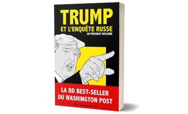 """Visueel van project """"Trump et l'enquête russe - un président déchaîné"""", la BD du Washington Post"""