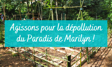 """Visueel van project Participons à la dépollution du """"Paradis de Marilyn"""" !"""