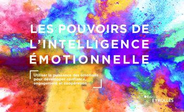 Visuel du projet Les pouvoirs de l'intelligence émotionnelle - Le livre