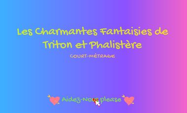 Visuel du projet Les Charmantes Fantaisies de Triton et Phalistère