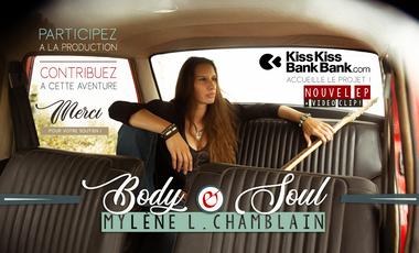 "Project visual MYLÈNE L. CHAMBLAIN / EP ""Body & Soul"" + 1er Video clip !"