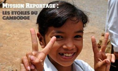 Visuel du projet Mission Reportage : Les Etoiles du Cambodge