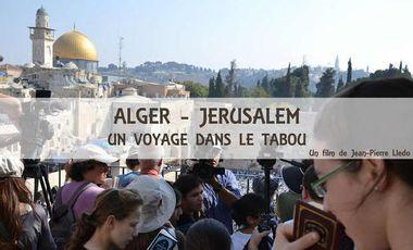 Visuel du projet Alger - Jérusalem: Un voyage dans le Tabou