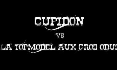 Project visual CUPIDON VS LA TOPMODEL AUX GROS OBUS