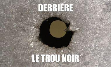 """Visuel du projet Collatéral éditions présente """"Derrière le trou noir"""""""