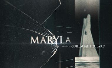 Visuel du projet MARYLA, un film de Guillaume Heulard