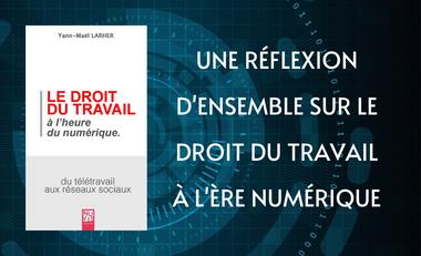 Visueel van project Le droit du travail à l'heure du numérique : du télétravail aux réseaux sociaux