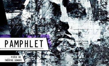 Visueel van project Pamphlet, Pièce de théâtre sonore