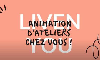 Visueel van project LivenYou, Animation d'ateliers chez vous !