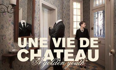 Project visual Une vie de château – A golden youth