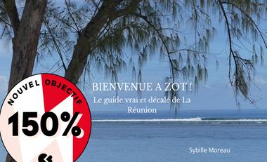 Visueel van project BIENVENUE A ZOT !  Le guide vrai et décalé de La Réunion
