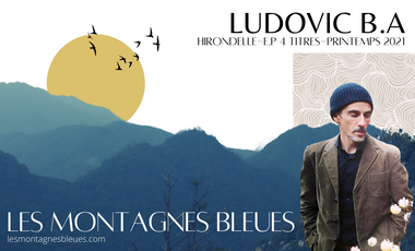 Project visual Les Montagnes Bleues, a musical journal, a geopoetic adventure