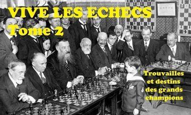 Visuel du projet Vive les échecs 2 - Trouvailles et destins des grands champions
