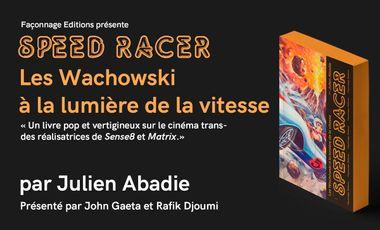 Visuel du projet SPEED RACER : LES WACHOWSKI À LA LUMIÈRE DE LA VITESSE