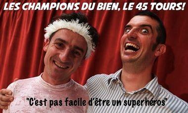 Visuel du projet Les Champions du Bien, Le 45 tours!