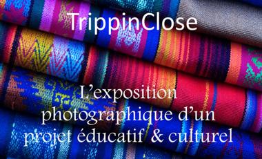 Visuel du projet TrippinClose : l'exposition photographique d'un projet éducatif et culturel.