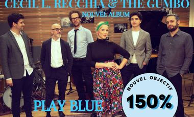 Visuel du projet Cecil L. Recchia & The Gumbo : Play Blue // NOUVEL ALBUM