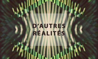 Project visual D'autres réalités