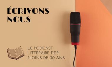Project visual Ecrivons-nous, le podcast littéraire des moins de 30 ans