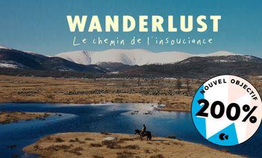 Project visual Wanderlust, le chemin de l'insouciance - Le film
