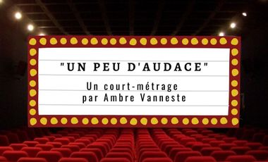 """Visuel du projet Court-métrage """"Un Peu d'Audace"""""""