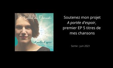 Visuel du projet A portée d'espoir, EP 5 titres de Mathilde Dionnet