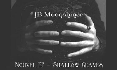 Visueel van project JB Moonshiner : Shallow Graves, le nouvel EP