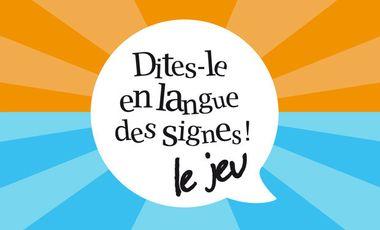 Visuel du projet Dites-le en langue des signes, le jeu !