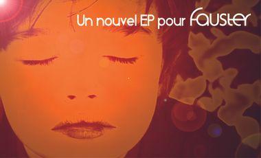 Project visual Fauster : un nouvel EP