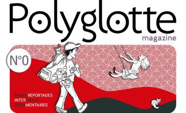 Visuel du projet Polyglotte n°0, magazine pour et par les jeunes francophones du monde entier !