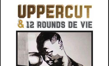 Visueel van project Achille Roger - UPPERCUT & 12 ROUNDS DE VIE