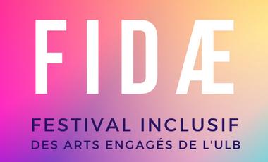 Visuel du projet FIDAE - Festival Inclusif des Arts Engagés de l'ULB